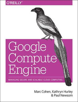 Picture of Google Compute Engine: Managing Secure and Scalable Cloud Computing