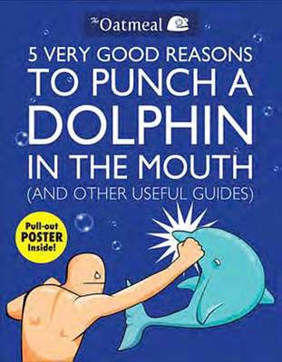 Picture of 5 Very Good Reasons to Punch a Dolphin in the Mouth (& Other Useful Guides)