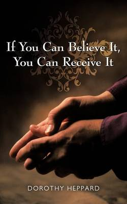 Picture of If You Can Believe It, You Can Receive It
