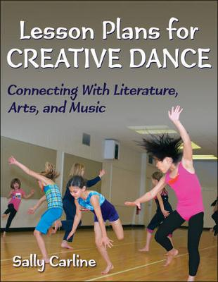 Picture of Lesson Plans for Creative Dance: Connecting with Literature, Arts, and Music