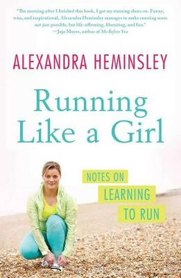 Picture of Running Like a Girl: Notes on Learning to Run