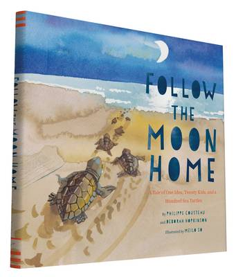Picture of Follow the Moon Home: A Tale of One Idea, Twenty Kids, and a Hundred Sea Turtles