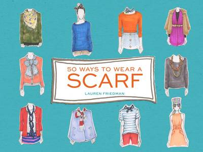 Picture of 50 Ways to Wear a Scarf