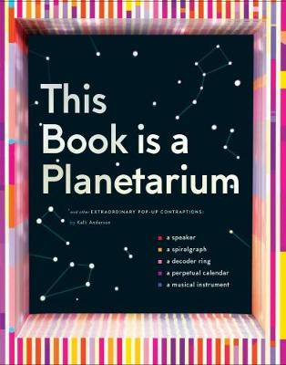 Picture of This Book is a Planetarium: And Other Extraordinary Pop-Up Contraptions