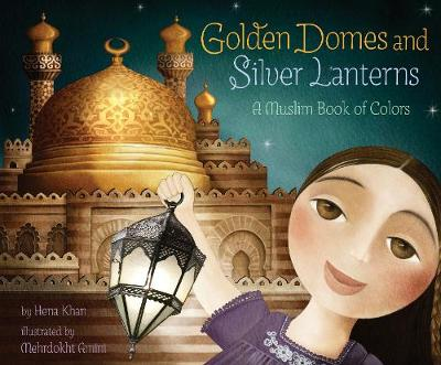 Picture of Golden Domes and Silver Lanterns: A Muslim Book of Colors