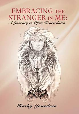 Picture of Embracing the Stranger in Me: A Journey to Open Heartedness