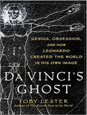 Picture of Da Vinci's Ghost: Genius, Obsession, and How Leonardo Created the World in His Own Image