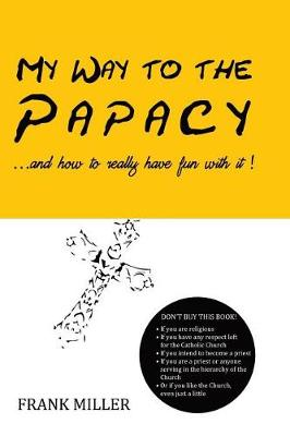 Picture of My Way to the Papacy: And How to Have Fun with It