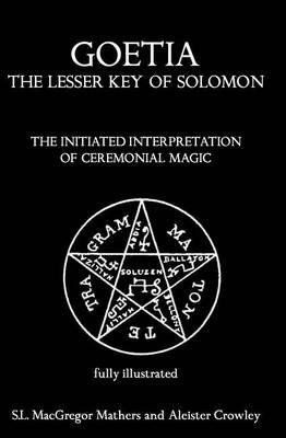 Picture of Goetia: The Lesser Key of Solomon: The Initiated Interpretation of Ceremonial Magic