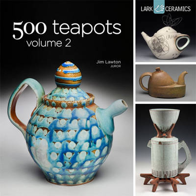 Picture of 500 Teapots: Volume 2: Volume 2