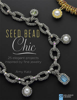 Picture of Seed Bead Chic: 25 Elegant Projects Inspired by Fine Jewelry
