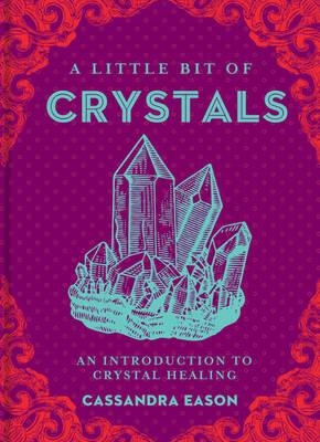 Picture of A Little Bit of Crystals: An Introduction to Crystal Healing
