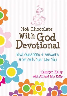 Picture of Hot Chocolate with God Devotional: Real Questions & Answers from Girls Just Like You