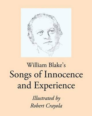 william blake from innocence to experience William blake: a man with ideas far ahead of his time, a dreamer, and had true poetic talent blake was an engraver, who wrote two groups of corresponding poems, namely the songs of experience, and the songs of innocence.