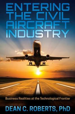 Picture of Entering the Civil Aircraft Industry: Business Realities at the Technological Frontier