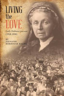 Picture of Living the Love: Emily Hobhouse Post-War (1918-1926)