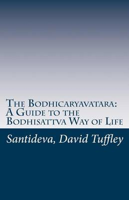 Picture of The Bodhicaryavatara: A Guide to the Bodhisattva Way of Life: The 8th Century Classic in 21st Century Language