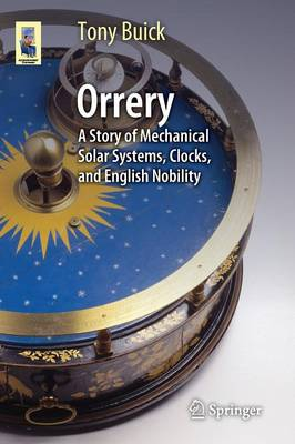 Picture of Orrery: A Story of Mechanical Solar Systems, Clocks, and English Nobility