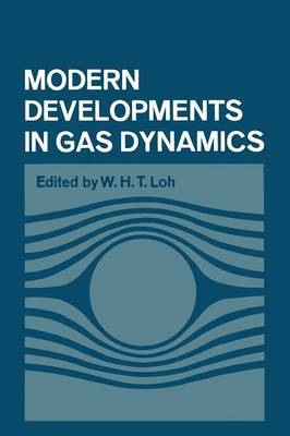 Picture of Modern Developments in Gas Dynamics: Based Upon a Course on Modern Developments in Fluid Mechanics and Heat Transfer, Given at the University of California at Los Angeles
