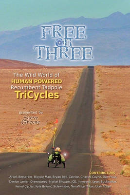 Picture of Free on Three: The Wild World of Human Powered Recumbent Tadpole Tricycles