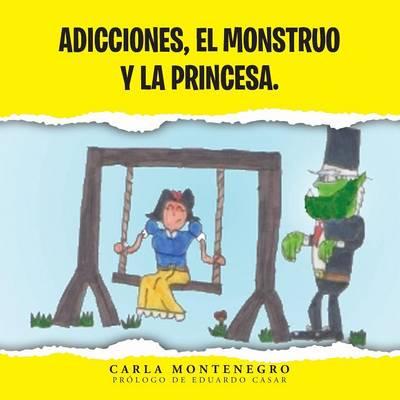 Picture of Adicciones, El Monstruo y La Princesa.