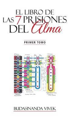 Picture of El Libro de Las 7 Prisiones del Alma: Primer Tomo