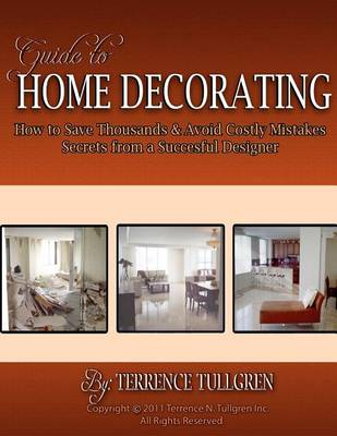 Picture of Guide to Home Decorating: How to Save Thousands and Avoid Costly Mistakes Decorating Your Own Home