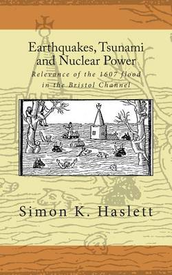 Picture of Earthquakes, Tsunami and Nuclear Power: Relevance of the 1607 Flood in the Bristol Channel