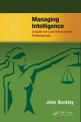 Picture of Managing Intelligence: A Guide for Law Enforcement Professionals