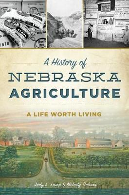 Picture of A History of Nebraska Agriculture: A Life Worth Living