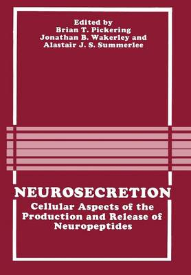 Picture of Neurosecretion: Cellular Aspects of the Production and Release of Neuropeptides