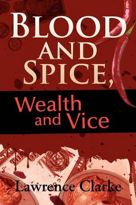 Picture of Blood and Spice, Wealth and Vice