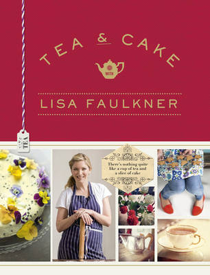 Picture of Tea & Cake with Lisa Faulkner