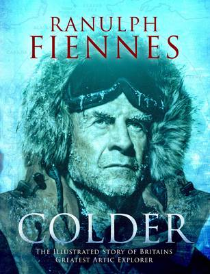 Picture of Colder: The Illustrated Story of Britain's Greatest Polar Explorer