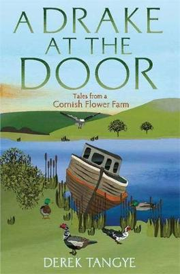 Picture of A Drake at the Door: Tales from a Cornish Flower Farm