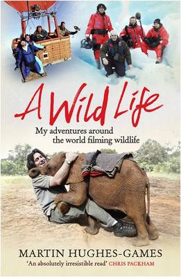 Picture of A Wild Life: My Adventures Around the World Filming Wildlife