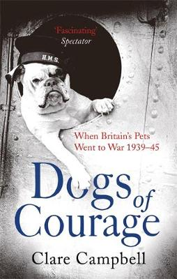 Picture of Dogs of Courage: When Britain's Pets Went to War 1939-45