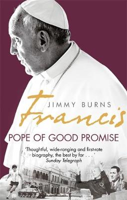 Picture of Francis: Pope of Good Promise: From Argentina's Bergoglio to the World's Francis