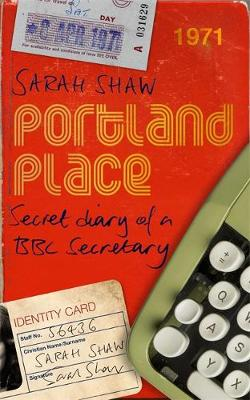 Picture of Portland Place: Secret Diary of a BBC Secretary