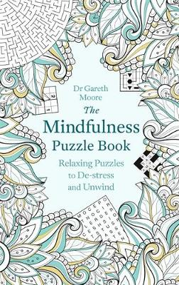 Picture of The Mindfulness Puzzle Book: Relaxing Puzzles to De-Stress and Unwind