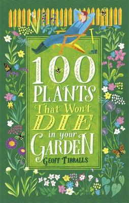 Picture of 100 Plants That Won't Die in Your Garden