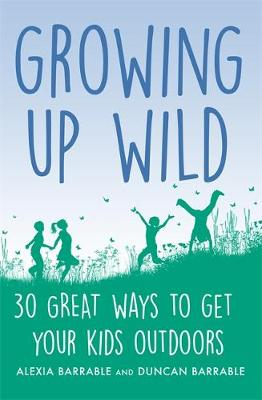 Picture of Growing up Wild: 30 Great Ways to Get Your Kids Outdoors