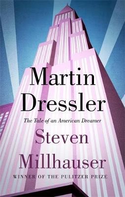 Picture of Martin Dressler: The Tale of an American Dreamer