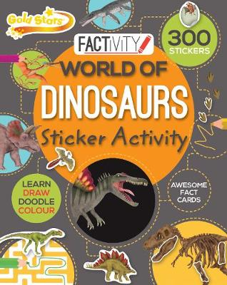 Picture of Gold Stars Factivity World of Dinosaurs Sticker Activity