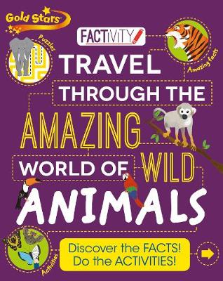 Picture of Gold Stars Factivity Travel Through the Amazing World of Wild Animals: Discover the Facts! Do the Activities!