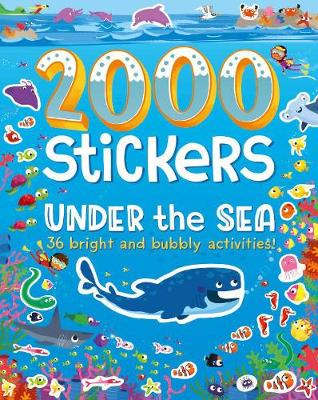 Picture of 2000 Stickers Under the Sea: 36 Bright and Bubbly Activities!