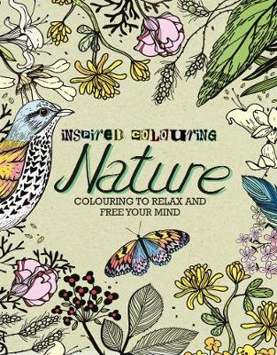 Picture of Inspired Colouring: Nature: Colouring to Relax and Free Your Mind