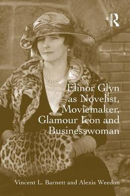 Picture of Elinor Glyn as Novelist, Moviemaker, Glamour Icon and Businesswoman