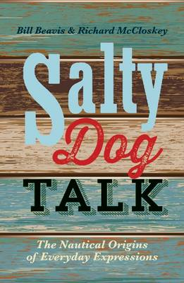 Picture of Salty Dog Talk: The Nautical Origins of Everyday Expressions