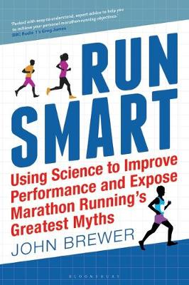 Picture of Run Smart: Using Science to Improve Performance and Expose Marathon Running's Greatest Myths